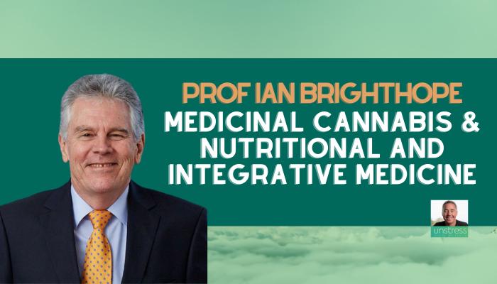 Prof Ian Brighthope: Medicinal Cannabis & Nutritional and Integrative Medicine