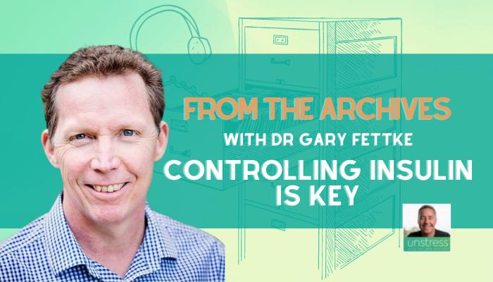 Archive | Dr Gary Fettke: Controlling Insulin Is Key