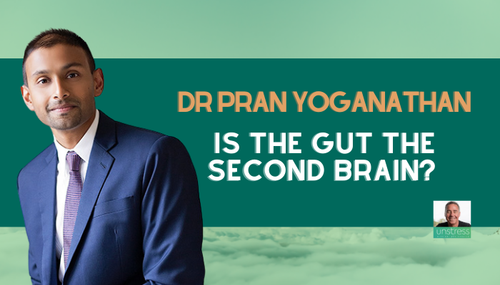 Dr Pran Yoganathan: Is The Gut The Second Brain?