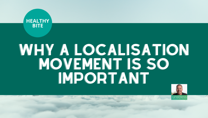 HEALTHY BITE: Why a Localisation Movement is so Important