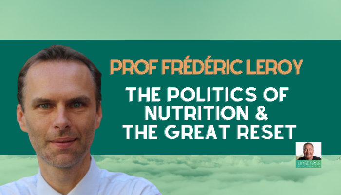 Prof Frédéric Leroy: The Politics of Nutrition & The Great Reset