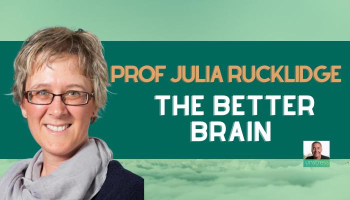 Prof Julia Rucklidge: The Better Brain